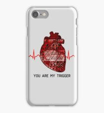 You Are My Trigger (Black) iPhone Case/Skin
