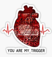 You Are My Trigger (Black) Sticker