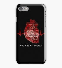 You Are My Trigger (White) iPhone Case/Skin