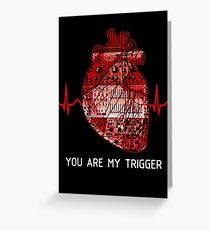 You Are My Trigger (White) Greeting Card