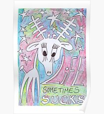 Life Sometimes Sucks Poster