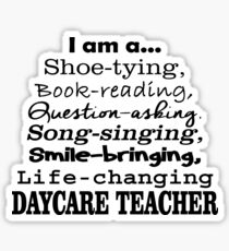 I Am A Shoe Tying Book Reading Question Asking Song Singing Smile Bringing Life Changing Daycare Teacher Sticker