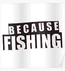 Because Fishing Poster