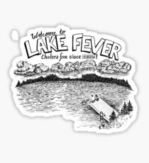 Welcome to Lake Fever Sticker