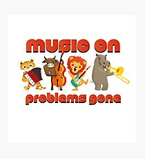 Music on - problems gone! Photographic Print