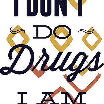 Drugs Funny Quote by Stylishfashion