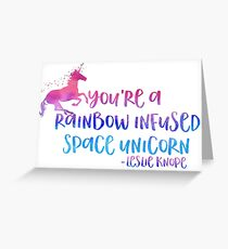 you're a rainbow infused space unicorn (Parks & Recreation) Greeting Card