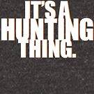 It's a Hunting Thing. by CoffeeWasted