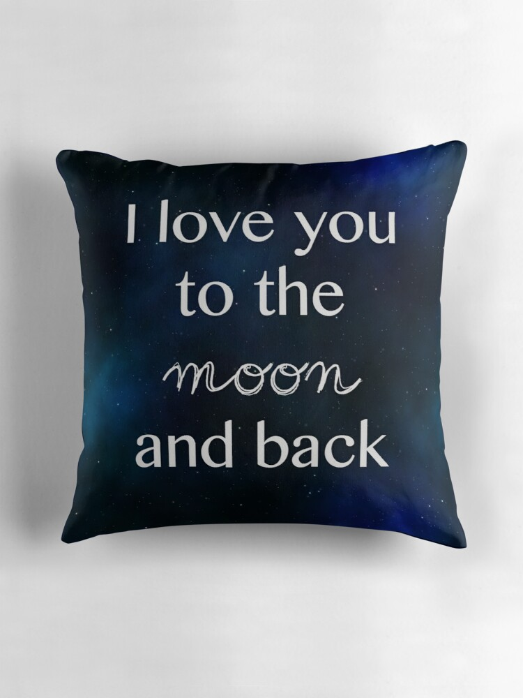 Throw Pillow I Love You To The Moon And Back :