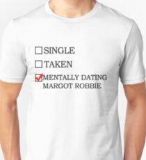 Mentally dating Margot Robbie T-Shirt