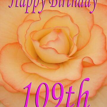 Happy 109th Birthday Flower by martinspixs
