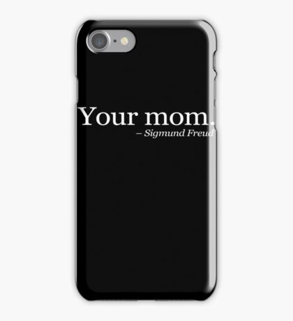 Your mom.  - Sigmund Freud. - White iPhone Case/Skin