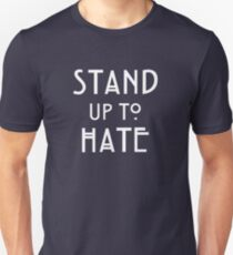 Stand Up To Hate and Racism  T-Shirt