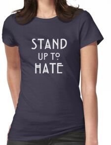 Stand Up To Hate and Racism  Womens Fitted T-Shirt
