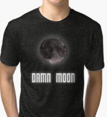 Damn moon Tri-blend T-Shirt
