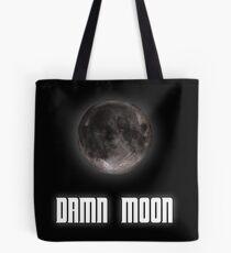 Damn moon Tote Bag