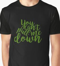 """""""You Can't Pull Me Down"""" - 'Wicked' Lyric Design Graphic T-Shirt"""