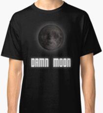 Damn moon Classic T-Shirt