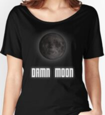 Damn moon Women's Relaxed Fit T-Shirt