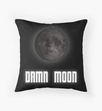 Damn moon Throw Pillow