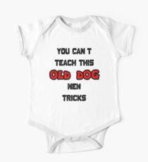 You Can't Teach This Old Dog New Tricks One Piece - Short Sleeve