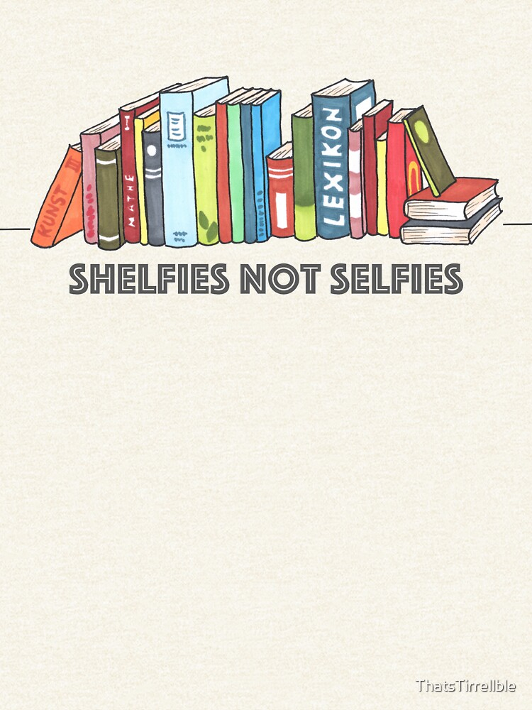 Shelfies No Selfies de ThatsTirrellble