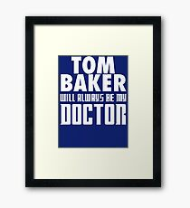 Doctor Who - Tom Baker will always be my Doctor Framed Print