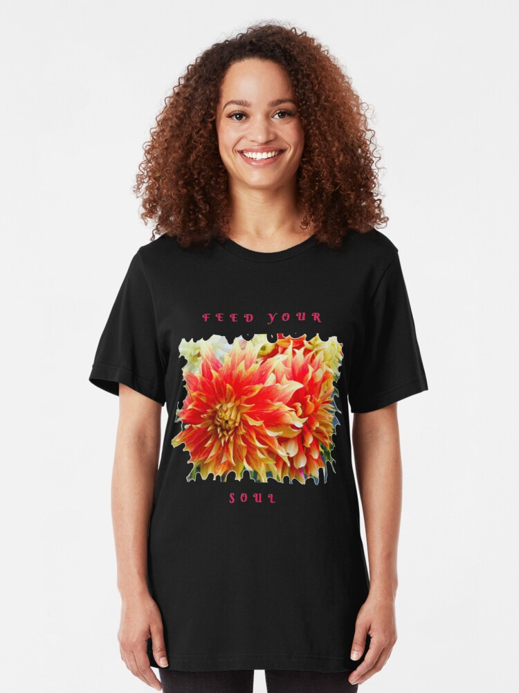 Alternate view of FEED YOUR SOUL DAHLIA INSPIRATIONAL QUOTE Slim Fit T-Shirt