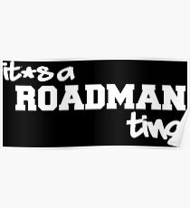 Its A Roadman Ting! Poster