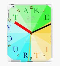 Take Your Time iPad Case/Skin