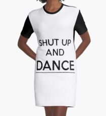 Shut up and dance Graphic T-Shirt Dress