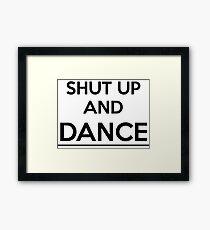 Shut up and dance Framed Print