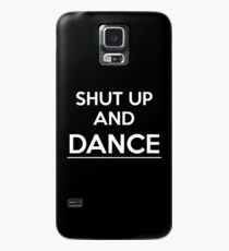 Shut up and dance (white) Case/Skin for Samsung Galaxy