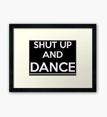 Shut up and dance (white) Framed Print