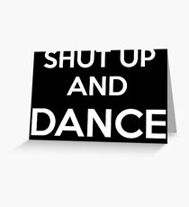 Shut up and dance (white) Greeting Card