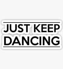 Just keep dancing Sticker