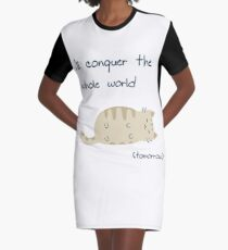 i'll conquer the whole world (tomorrow) Graphic T-Shirt Dress