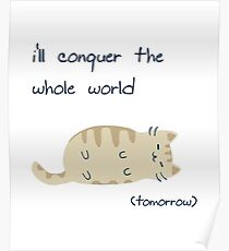 i'll conquer the whole world (tomorrow) Poster