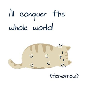 i'll conquer the whole world (tomorrow) by MattLa