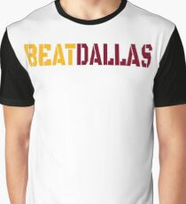 Beat Dallas A Washington DC / Maryland and Virginia Saying Graphic T-Shirt