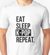 Eat sleep KPOP ... repeat! T-Shirt