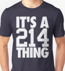 It's A 214 Thing (White) T-Shirt