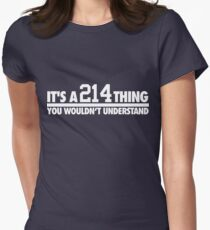 It's A 214 Thing. You Wouldn't Understand. (White) T-Shirt