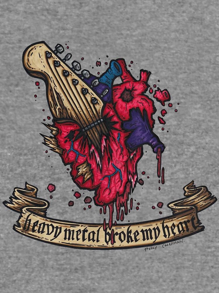 Heavy metal broke my heart!\
