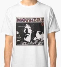 Mothers of Invention Absolutely Free, Original Mono lp Classic T-Shirt