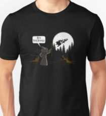 Fly, you fools! T-Shirt