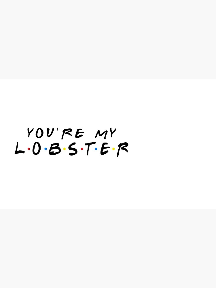 YOU'RE MY LOBSTER by funkythings
