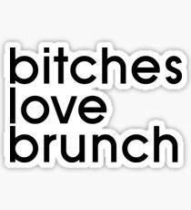 bitches love brunch Sticker