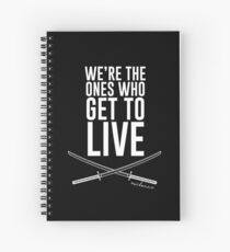 We're The Ones Who Get To Live Spiral Notebook
