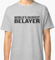 World's okayest Belayer Classic T-Shirt